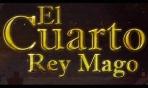 El MISTERIO DEL CUARTO REY MAGO - Leyendas Web